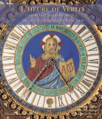 L'heure de vérité : horloge astronomique de la cathédrale de Beauvais