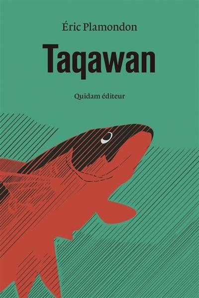 Taqawan / Eric Plamondon   Plamondon, Eric (1969-....). Auteur