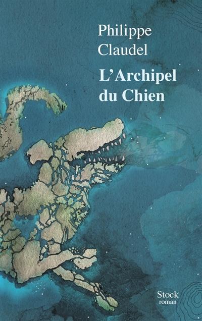 archipel du Chien (L') | Claudel, Philippe (1962-....). Auteur