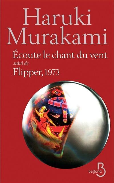 Ecoute le chant du vent : Suivi de Flipper, 1973 | Murakami, Haruki (1949-....). Auteur