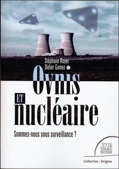 Ovnis et nucléaire : sommes-nous sous surveillance ?