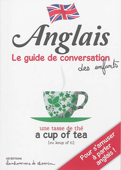 Anglais : Le guide de conversation des enfants |