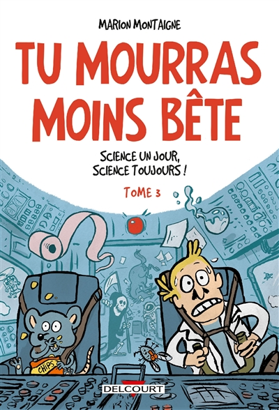 Science un jour, science toujours ! / Marion Montaigne   Montaigne, Marion (1980-....). Auteur