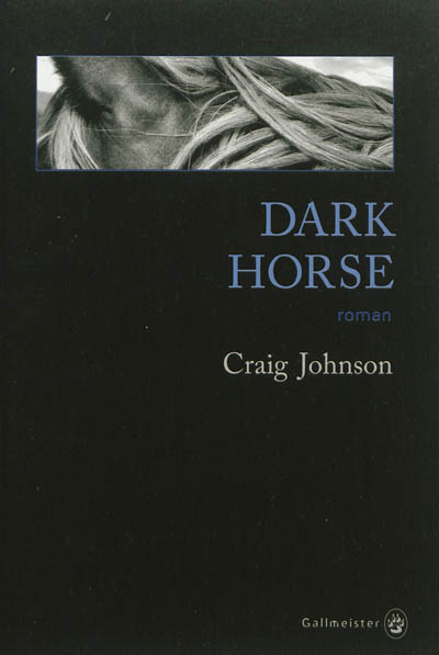 Dark Horse | Johnson, Craig (1961-....). Auteur