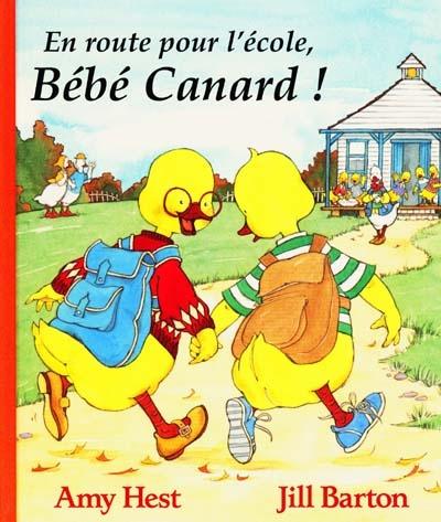 En route pour l'école, bébé canard ! / Amy Hest   Hest, Amy. Auteur