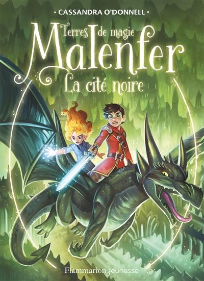 Malenfer : terres de magie. Vol. 7. La cité noire