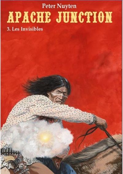 Apache Junction. Vol. 3. Les invisibles