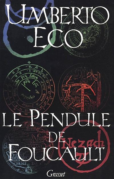 Le Pendule de Foucault : roman / Umberto Eco | Eco, Umberto (1932-2016). Auteur