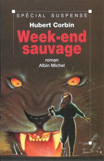 Week-end sauvage : roman / Hubert Corbin | Corbin, Hubert (1951-....). Auteur