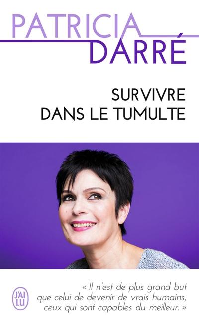 Survivre dans le tumulte : témoignage
