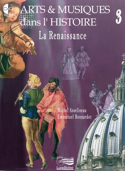 Arts & musiques dans l'histoire. 3, La Renaissance | Bonnardot, Emmanuel. Auteur