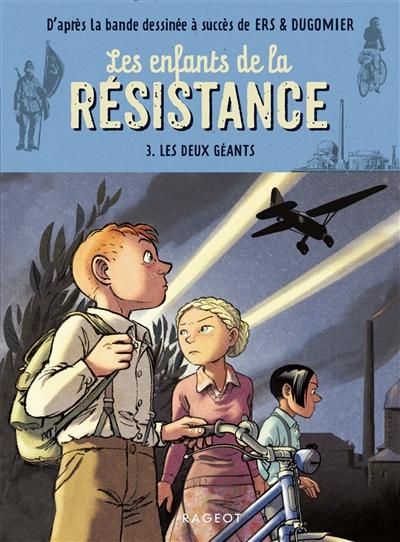 Les enfants de la Résistance. Vol. 3. Les deux géants