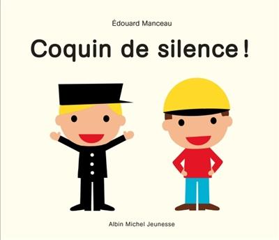 Coquin de silence ! | Manceau, Edouard. Auteur