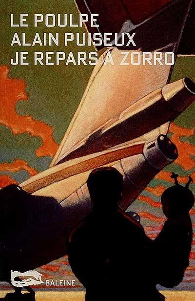 Je repars à Zorro | Puiseux, Alain. Auteur