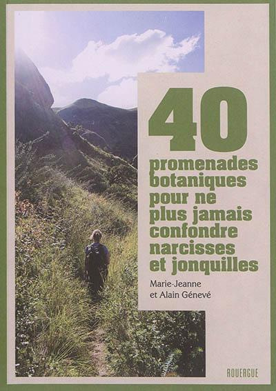 40 promenades botaniques pour ne plus jamais confondre narcisses et jonquilles | Marie-Jeanne Génevé, Auteur