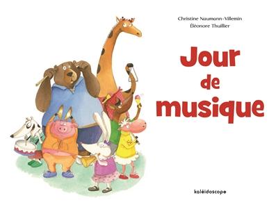 Jour de musique / Christine Naumann-Villemin | Naumann-Villemin, Christine (1964-....). Auteur