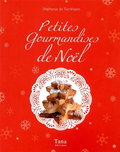 Petites gourmandises de Noël / textes, Stéphanie de Turckheim   Turckheim, Stéphanie de. Auteur