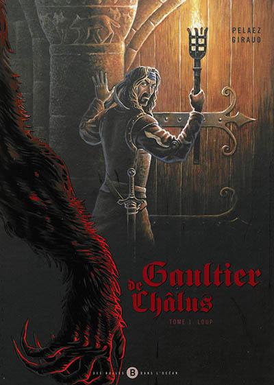 Gaultier de Châlus. Vol. 1. Loup