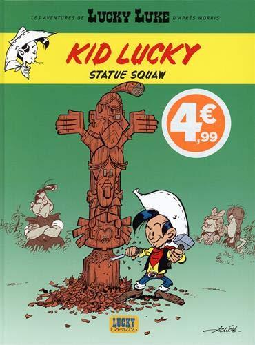 Les aventures de Lucky Luke d'après Morris. Kid Lucky. Vol. 3. Statue squaw