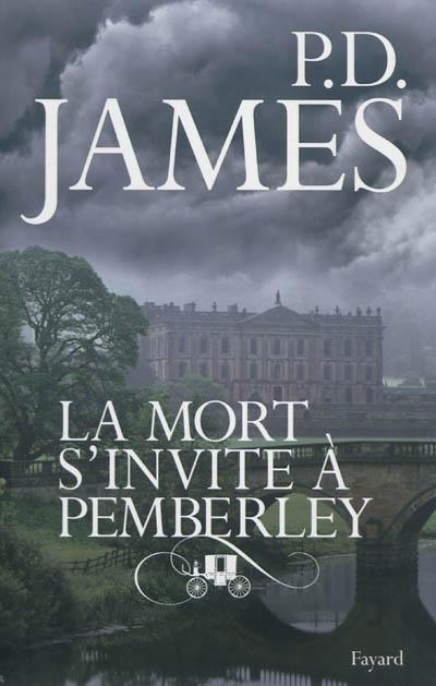 La Mort s'invite à Pemberley / P. D. James | James, Phyllis Dorothy. Auteur