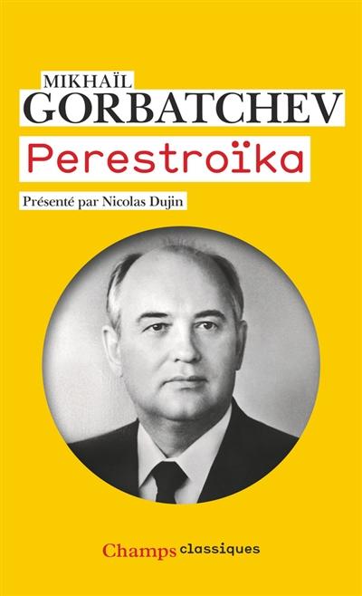 Perestroïka : vues neuves sur notre pays et le monde