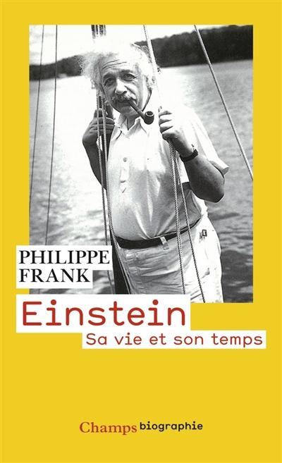 Einstein : sa vie et son temps   Frank, Philipp (1884-1966). Auteur