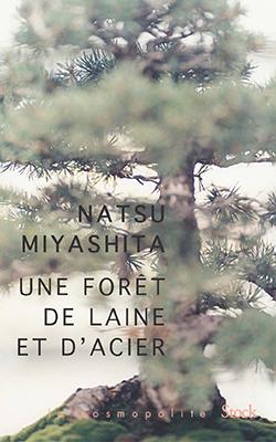Une forêt de laine et d'acier : roman | Natsu Miyashita (1967-....). Auteur