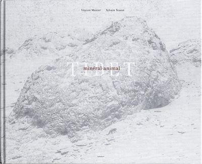 Tibet, minéral animal : sur les traces de la panthère des neiges... / par Vincent Munier  