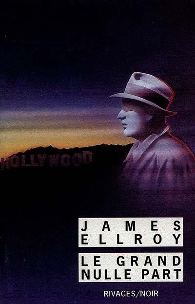 Le Grand nulle part | Ellroy, James (1948-....). Auteur
