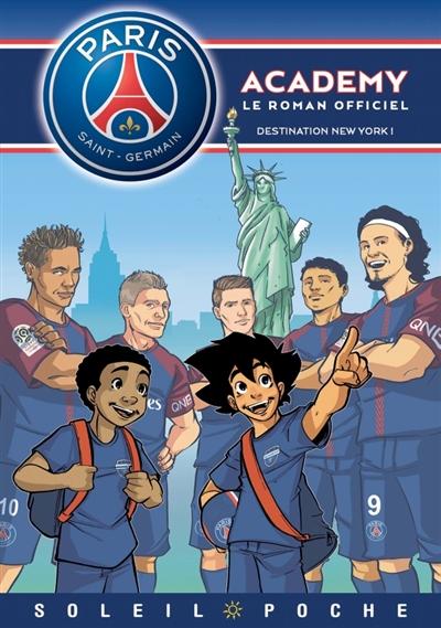 Paris Saint-Germain Academy : le roman officiel. Destination New York !