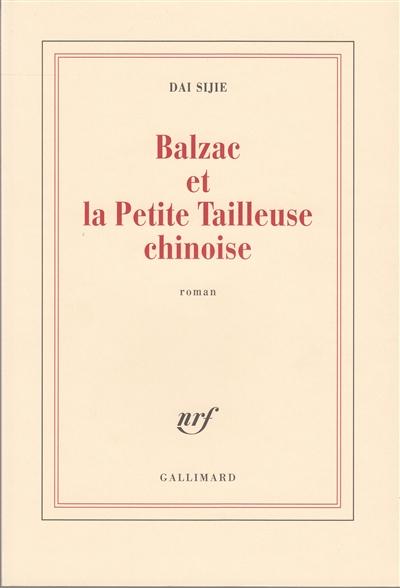 Balzac et la petite tailleuse chinoise   Dai, Sijie, auteur