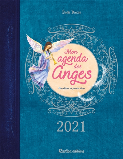 Mon agenda des anges 2021 : bienfaits et protection