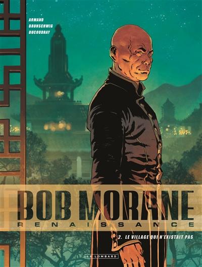 Bob Morane : renaissance. Vol. 2. Le village qui n'existait pas