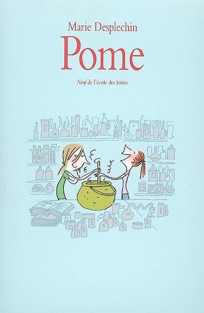 Pome / Marie Desplechin | Desplechin, Marie (1959-....). Auteur