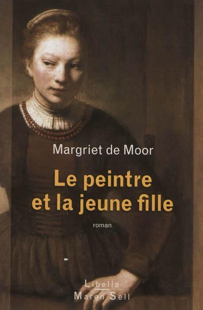 Le peintre et la jeune fille | Moor, Margriet de (1941-....). Auteur