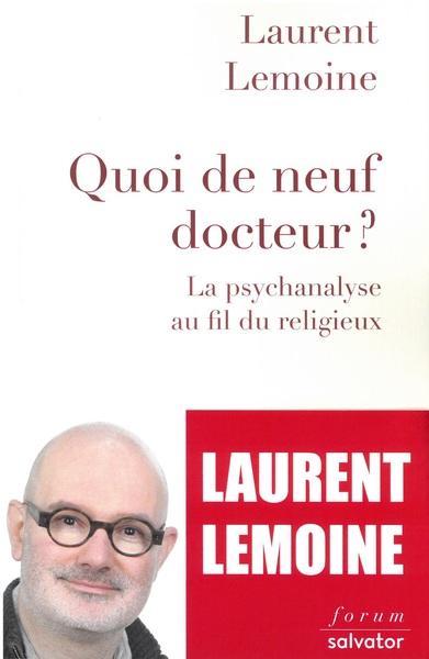 Quoi de neuf, docteur ? : la psychanalyse au fil du religieux