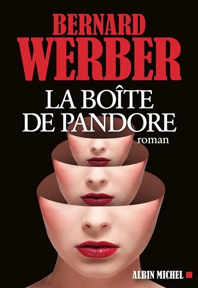 La boîte de Pandore : roman / Bernard Werber | Werber, Bernard (1961-....). Auteur