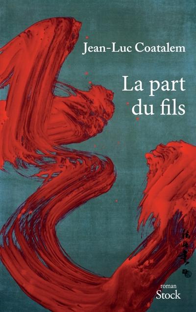 part du fils (La) : roman | Coatalem, Jean-Luc. Auteur