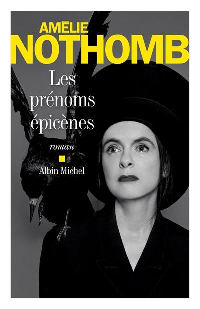 Les prénoms épicènes / Amélie Nothomb | Nothomb, Amélie. Auteur
