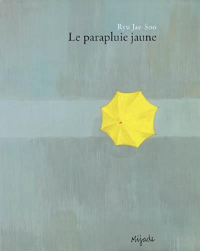 Le parapluie jaune | Ryu, Jae-Soo. Illustrateur