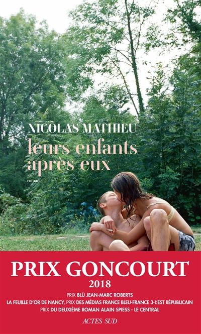 Leurs enfants après eux : roman / Nicolas Mathieu | Mathieu, Nicolas (1978-....). Auteur