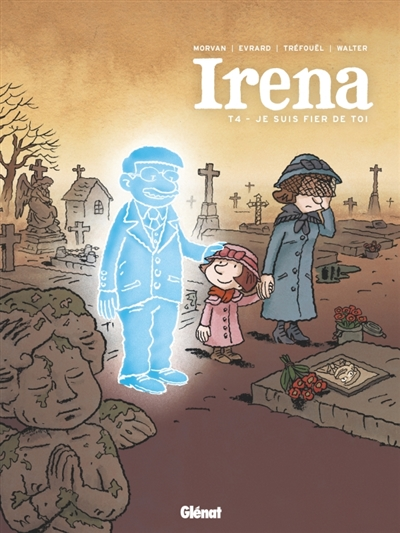 Irena. 4, Je suis fier de toi | Morvan, Jean-David (1969-....). Auteur