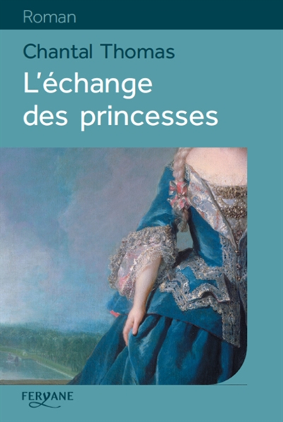 L' échange des princesses / Chantal Thomas | Thomas, Chantal. Auteur