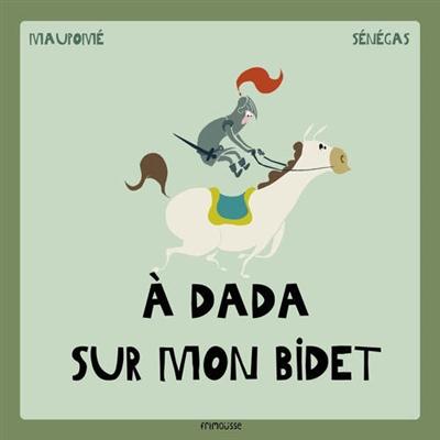 À dada sur mon bidet | Frédéric Maupomé (1974-....). Auteur