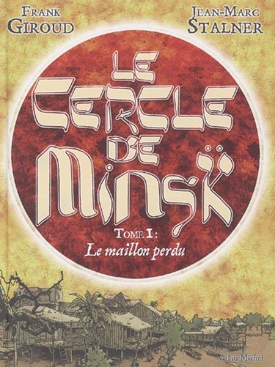 Le maillon perdu / Frank Giroud, scénario   Giroud, Frank (1956-....). Auteur