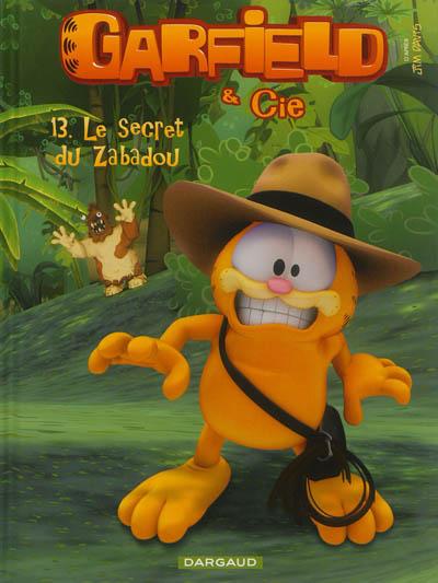 Garfield & Cie. Vol. 13. Le secret du Zabadou