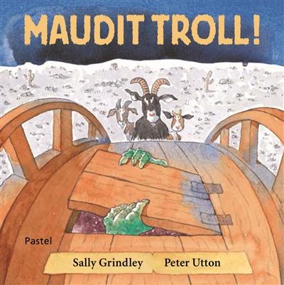 Maudit Troll ! | Grindley, Sally (1953-....). Auteur