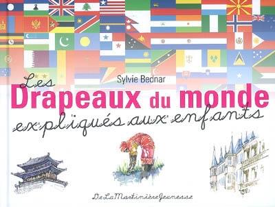 Les drapeaux du monde expliqués aux enfants / Sylvie Bednar | Bednar, Sylvie (19..-....). Auteur