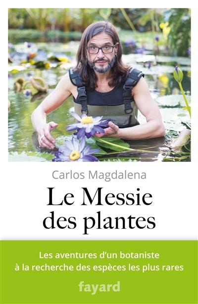 messie des plantes (Le) | Carlos Magdalena, Auteur