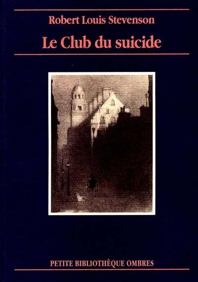 Le club du suicide   Robert Louis Stevenson (1850-1894). Auteur